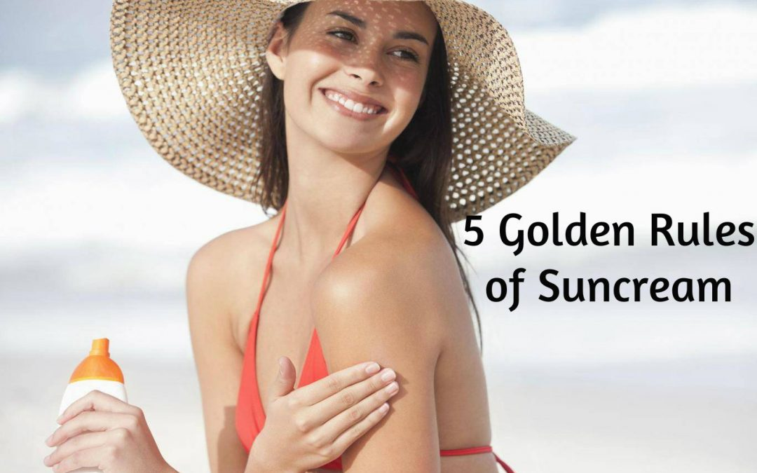 5 Golden Rules of Suncream (SPF)